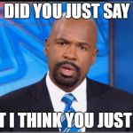 Disapointed Cnn Host | DID YOU JUST SAY WHAT I THINK YOU JUST SAID | image tagged in disapointed cnn host | made w/ Imgflip meme maker