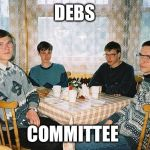 nerd party | DEBS COMMITTEE | image tagged in nerd party | made w/ Imgflip meme maker