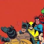 Batman Slapping Robin with Superheroes Lined Up meme