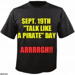 "Have fun!! | SEPT. 19TH  ""TALK LIKE A PIRATE"" DAY ARRRRGH!! 