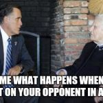 Billy Graham Mitt Romney Meme | ASK ME WHAT HAPPENS WHEN YOU GO SOFT ON YOUR OPPONENT IN A DEBATE | image tagged in memes,billy graham mitt romney | made w/ Imgflip meme maker