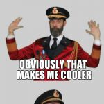 Captain obvious takes over imgflip | I SEE I HAVE SOME FANS ON IMGFLIP OBVIOUSLY THAT MAKES ME COOLER | image tagged in it's that obvious | made w/ Imgflip meme maker