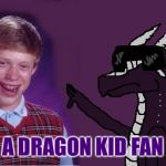 Starflight with Bad Luck Brian | A DRAGON KID FAN | image tagged in starflight with bad luck brian | made w/ Imgflip meme maker