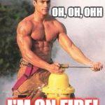 1c20ta sexy fireman meme generator imgflip