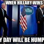 He can just taste it | WHEN HILLARY WINS EVERY DAY WILL BE HUMP DAY! | image tagged in memes,bubba and barack,bill clinton,hump day,hillary | made w/ Imgflip meme maker