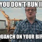 Trailer Park Boys Bubbles Meme | HOPE YOU DON'T RUN INTO A SAMSQUANCH ON YOUR BIRTHDAY | image tagged in memes,trailer park boys bubbles | made w/ Imgflip meme maker