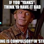 "Crocodile Dundee Knife | IF YOU ""YANKS"" THINK YA HAVE IT BAD VOTING IS COMPULSORY IN 'STRAYA 