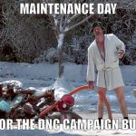 Cousin Eddie | MAINTENANCE DAY FOR THE DNC CAMPAIGN BUS | image tagged in cousin eddie | made w/ Imgflip meme maker