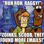 """And I would've gotten away with it, too, if it weren't for that meddling Wikileaks!"" 