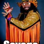 Randy Savage | Savage. | image tagged in randy savage | made w/ Imgflip meme maker