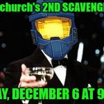 ghostofchurch's 2nd Scavenger Hunt - Tuesday 12/6 at 9 or 10 pm CST | ghostofchurch's 2ND SCAVENGER HUNT TUESDAY, DECEMBER 6 AT 9PM EST | image tagged in cheers ghost,ghostofchurch's scavenger hunt,ghostofchurch,scavenger hunt,not in any way shape or form a clue | made w/ Imgflip meme maker