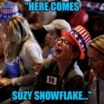 "Crying Hillary Supporters | ""HERE COMES SUZY SNOWFLAKE..."" 