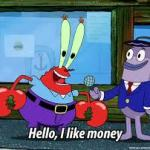 Mr Krabs I like money meme