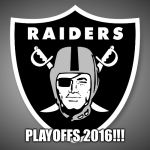 Oakland Raiders Logo | PLAYOFFS 2016!!! | image tagged in oakland raiders logo | made w/ Imgflip meme maker