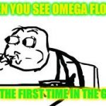 Reaction (Omega Flowey special) | WHEN YOU SEE OMEGA FLOWEY FOR THE FIRST TIME IN THE GAME | image tagged in memes,cereal guy spitting | made w/ Imgflip meme maker
