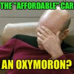 "Obamacare  | ISN'T THE ""AFFORDABLE"" CARE ACT AN OXYMORON? 