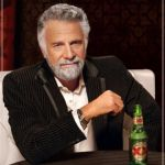 The Most Interesting Man In The World Meme | HE PUNCHED A SHARK JUST BECAUSE IT TOOK HIS BEER | image tagged in memes,the most interesting man in the world | made w/ Imgflip meme maker