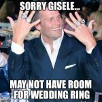 Tom Brady Sorry Gisele May Not Have Room For Wedding Ring