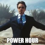TONY STARK EXPLOSIONS | POWER HOUR | image tagged in tony stark explosions | made w/ Imgflip meme maker