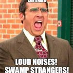 Brick Tamland | BECOMES AN UNPRECEDENTED PRESIDENTIAL CONTENDER LOUD NOISES!  SWAMP STRANGERS! TWITTER TOILET! IN 2020 BRICK TAMLAND | image tagged in brick tamland | made w/ Imgflip meme maker