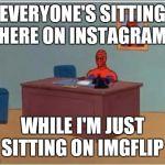 Spiderman Computer Desk Meme Generator - Imgflip