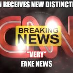 "cnn | CNN RECEIVES NEW DISTINCTION, FAKE NEWS ""VERY"" 