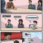 Boardroom Meeting Suggestion Meme | HOW DOES THE MAIN CHARACTER OF THIS COMIC SURVIVE FALLING OUT THE WINDOW? JETPACK? PARACHUTE LET ME DEMONSTRATE | image tagged in memes,boardroom meeting suggestion | made w/ Imgflip meme maker