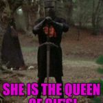 to a true Imgflipper who makes amazing gif's! | ALL HAIL CRAZINESS_ALL_THE_WAY SHE IS THE QUEEN OF GIF'S! | image tagged in monty python black knight,craziness_all_the_way,gifs | made w/ Imgflip meme maker