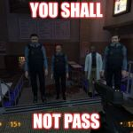 BM Employees Meme | YOU SHALL NOT PASS | image tagged in memes,bm employees | made w/ Imgflip meme maker