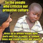 Third World Skeptical Kid Meme Generator - Imgflip
