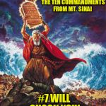 This is not click bait! Really! | MOSES BRINGS DOWN THE TEN COMMANDMENTS FROM MT. SINAI #7 WILL SHOCK YOU! | image tagged in moses,clickbait | made w/ Imgflip meme maker