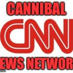 CNN | CANNIBAL NEWS NETWORK | image tagged in cnn | made w/ Imgflip meme maker