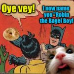 "Batmanowitz & Robin The Bagel Boy with Rabbi Fluffy | Oye vey! I now name you ""Robin the Bagel Boy! 