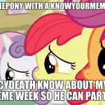 Word needs to get out to Juicydeath! (My Little Pony meme week, a xanderbrony event: May 3rd-May 9th) | COULD SOMEPONY WITH A KNOWYOURMEME ACCOUNT LET JUICYDEATH KNOW ABOUT MY LITTLE PONY MEME WEEK SO HE CAN PARTICIPATE! | image tagged in nervous cmc,memes,my little pony meme week,juicydeath1025 | made w/ Imgflip meme maker
