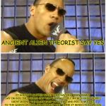 The Rock It Doesnt Matter Meme | ANCIENT ALIEN THEORIST SAY YES IT DOESN'T MATTER WHAT THEY SAY HELL THEY COULD SAY IM GOD THEY COULD SAY YOU WANNA TICKLE MY RED HAIRY NIPPL | image tagged in memes,the rock it doesnt matter | made w/ Imgflip meme maker