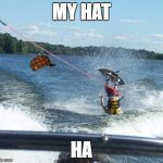 Nailed It Meme | MY HAT HA | image tagged in memes,nailed it,scumbag | made w/ Imgflip meme maker