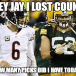 "Packers Meme | ""HEY JAY I LOST COUNT"" ""HOW MANY PICKS DID I HAVE TODAY?"" 