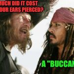 "Barbosa And Sparrow Meme | HOW MUCH DID IT COST TO GET YOUR EARS PIERCED? A ""BUCCANEER"" 
