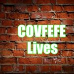 Brick wall | COVFEFE Lives | image tagged in brick wall | made w/ Imgflip meme maker