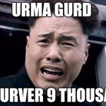 Kim Jung un | URMA GURD ITS URVER 9 THOUSAND | image tagged in kim jung un | made w/ Imgflip meme maker