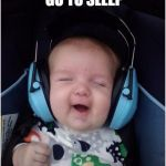 Jammin Baby Meme | BEFORE YOU GO TO SLEEP | image tagged in memes,jammin baby | made w/ Imgflip meme maker