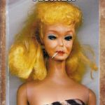 Broward County beauty | HOLLYWOOD, FLORIDA BARBIE | image tagged in barbie week,crack ho barbie   | made w/ Imgflip meme maker
