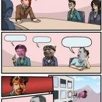 Boardroom Memeing Suggestion meme
