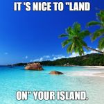 "tropical island birthday | IT 'S NICE TO ""LAND ON"" YOUR ISLAND. 