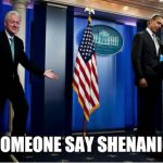 Bubba And Barack Meme | DID SOMEONE SAY SHENANIGANS | image tagged in memes,bubba and barack,bill clinton | made w/ Imgflip meme maker