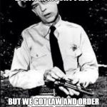 Barney fife | NOW I DON'T HOW DO THINGS DOWN IN MOUNT PILOT BUT WE GOT LAW AND ORDER  HERE IN MEMES MONSTERS AND I GOT ONE BULLET TO PROVE IT | image tagged in barney fife | made w/ Imgflip meme maker