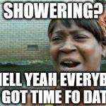 Aint Nobody Got Time For That Meme Generator - Imgflip