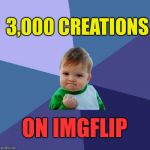 Have I Really Been On Here 2 Years +? | 3,000 CREATIONS ON IMGFLIP | image tagged in memes,success kid | made w/ Imgflip meme maker