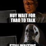 Still Waiting Meme Generator - Imgflip