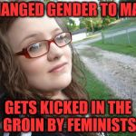Bad Luck Hannah Meme | CHANGED GENDER TO MALE GETS KICKED IN THE GROIN BY FEMINISTS | image tagged in memes,bad luck hannah,funny,lgbt,triggered feminist | made w/ Imgflip meme maker